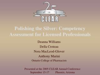 Polishing the Silver: Competency Assessment for Licensed Professionals