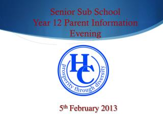 Senior Sub School Year 12 Parent Information Evening