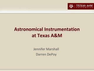 Astronomical Instrumentation at Texas A&M