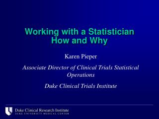 Working with a Statistician How and Why