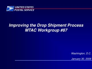 Improving the Drop Shipment Process MTAC Workgroup #87