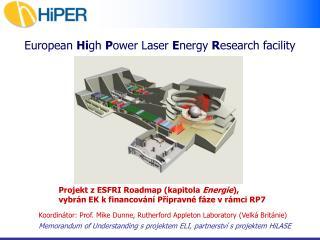 European Hi gh P ower Laser E nergy R esearch facility