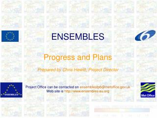 ENSEMBLES Progress and Plans Prepared by Chris Hewitt, Project Director