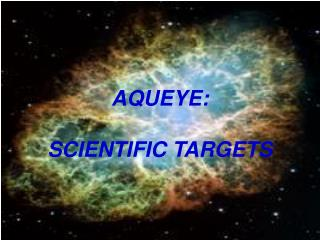 AQUEYE: SCIENTIFIC TARGETS