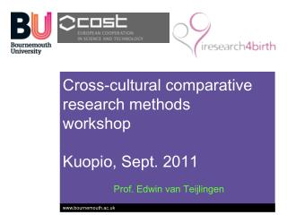 Cross-cultural comparative research methods  workshop Kuopio, Sept. 2011