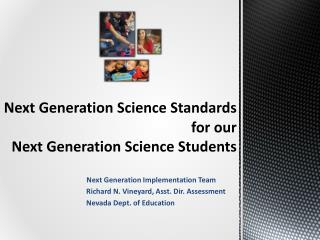 Next Generation Science Standards  for our  Next Generation Science Students