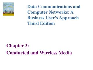 Chapter 3:  Conducted and Wireless Media