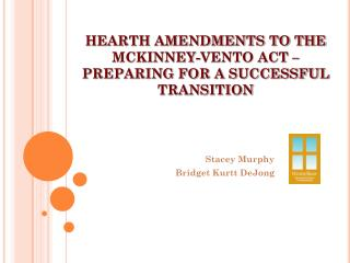 HEARTH AMENDMENTS TO THE MCKINNEY-VENTO ACT –  PREPARING FOR A SUCCESSFUL TRANSITION