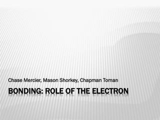 Bonding: Role of the Electron