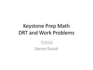 Keystone Prep Math DRT and Work Problems