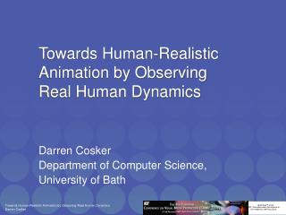 Towards Human-Realistic Animation by Observing Real Human Dynamics