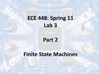 ECE 448: Spring 11 Lab 3 Part 2 Finite State Machines
