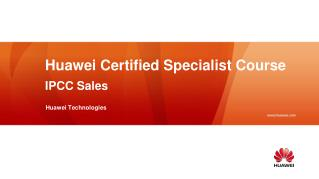 Huawei Certified Specialist Course  IPC C Sales Huawei Technologies