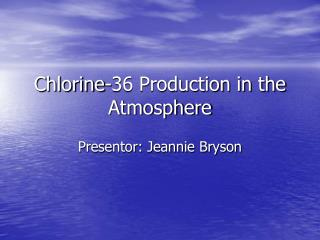 Chlorine-36 Production in the Atmosphere