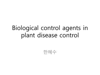 Biological control agents in plant disease control