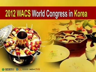 2012 WACS  World Congress in  Korea