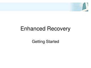Enhanced Recovery