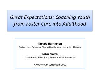 Great Expectations: Coaching Youth from Foster Care into  Adulthood
