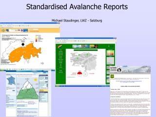 Standardised Avalanche Reports Michael Staudinger, LWZ - Salzburg