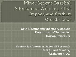 Minor League Baseball Attendance: Winning, MLB's Impact, and Stadium Construction