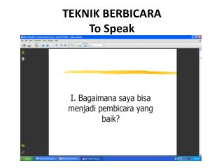 TEKNIK BERBICARA To Speak
