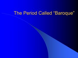 "The Period Called ""Baroque"""