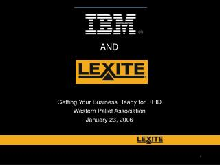 Getting Your Business Ready for RFID Western Pallet Association January 23, 2006