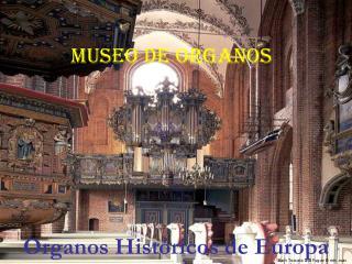 Organos Históricos de Europa