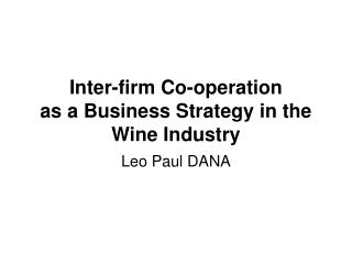 Inter-firm Co-operation  as a Business Strategy in the  Wine Industry