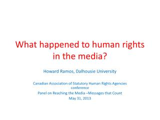 What happened to human rights in the media?