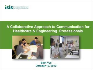 A Collaborative Approach to Communication for Healthcare & Engineering Professionals