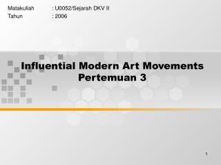 Influential Modern Art Movements Pertemuan 3