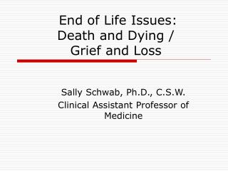 End of Life Issues:  Death and Dying / Grief and Loss