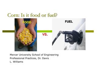Corn: Is it food or fuel?