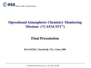 "Operational Atmospheric Chemistry Monitoring Missions  (""CAPACITY"") Final Presentation"