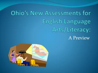 Ohio's New Assessments for English Language Arts/Literacy: