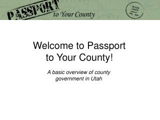 Welcome to Passport to Your County!