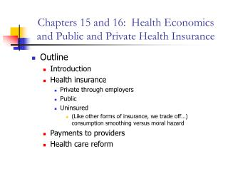 Chapters 15 and 16:  Health Economics and Public and Private Health Insurance
