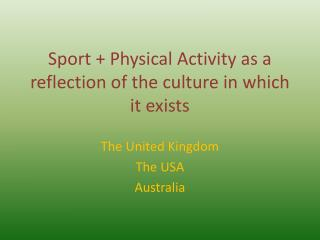 Sport + Physical Activity as a reflection of the culture in which it exists