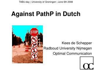 TABU-day | University of Groningen | June 6th 2008 Against PathP in Dutch
