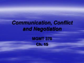 Communication, Conflict and Negotiation