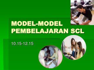 MODEL-MODEL PEMBELAJARAN SCL