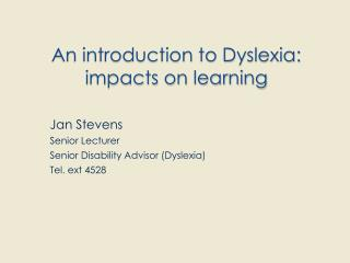 An introduction to Dyslexia: impacts on learning