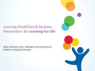 Learning Disabilities & Dyslexia: Presentation for  Learning For Life