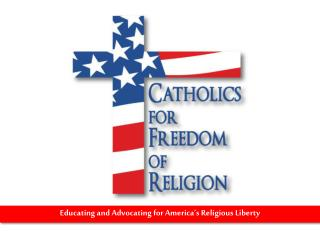 Educating and Advocating for America's Religious Liberty