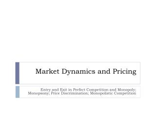 Market Dynamics and Pricing