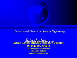 International Council on Systems Engineering Introduction…..