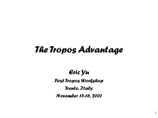 The Tropos Advantage