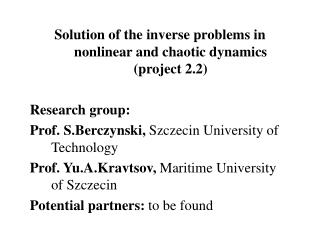 Solution of the inverse problems in nonlinear and chaotic dynamics (project 2.2) Research group: