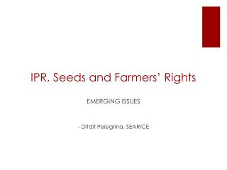IPR, Seeds and Farmers' Rights